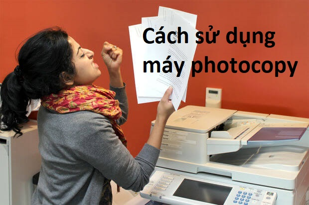 Cách sử dụng máy photocopy